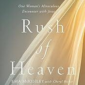 Rush of Heaven: One Woman's Miraculous Encounter with Jesus | [Ema McKinley, Cheryl Ricker]