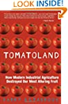 Tomatoland: How Modern Industrial Agr...