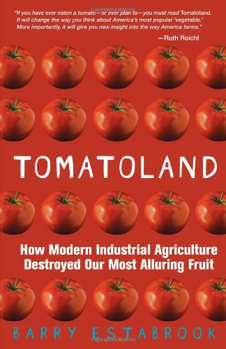 Tomatoland: How Modern Industrial Agriculture Destroyed Our Most Alluring Fruit PDF