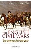 A Brief History of the English Civil Wars (Brief Histories) (English Edition)