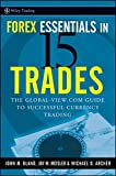 img - for Forex Essentials in 15 Trades: The Global-View.com Guide to Successful Currency Trading (Wiley Trading) book / textbook / text book