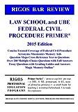 Rigos Bar Review Law School and UBE Federal Civil Procedure Primer: 2015 Edition