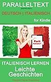 Italienisch Lernen - Paralleltext - Leichte Geschichten (Deutsch - Italienisch) Bilingual (German Edition)
