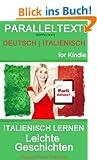 Italienisch Lernen - Paralleltext - Leichte Geschichten Doppeltext (Deutsch - Italienisch, Bilingual)