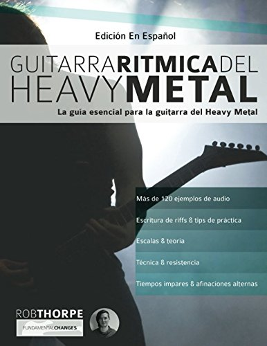 Guitarra ritmica del Heavy Metal: La guia esencial para la guitarra del Heavy Metal (Spanish Edition) [Thorpe, Mr Rob] (Tapa Blanda)