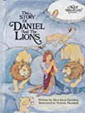 The story of Daniel and the lions (An Alice in bibleland storybook)