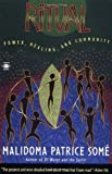 img - for By Malidoma Patrice Some Ritual: Power, Healing and Community (Compass) (First Edition) book / textbook / text book