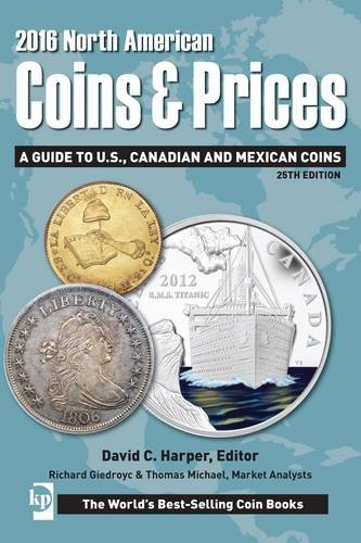 2016 North American Coins & Prices: A Guide to U.S., Canadian and Mexican Coins (North American Coins and Prices)