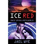 Ice Red   Jael Wye