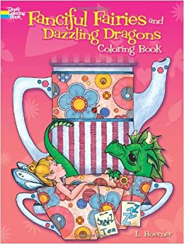 Fanciful Fairies And Dazzling Dragons Coloring Book Dover