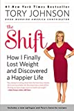 img - for The Shift: How I Finally Lost Weight and Discovered a Happier Life book / textbook / text book