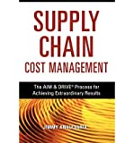 img - for Supply Chain Cost Management: The Aim & Drive Process for Achieving Extraordinary Results (Paperback) - Common book / textbook / text book