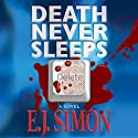 Death Never Sleeps (       UNABRIDGED) by E. J. Simon Narrated by Josh Goodman