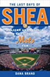 The Last Days of Shea: Delight and De...