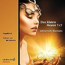 Das kleine Hexen 1×1 Hörbuch von Sabine Guhr-Biermann Gesprochen von: Sabine Guhr-Biermann