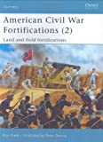 American Civil War Fortifications (2): Land and Field Fortifications (Fortress) (Bk. 2)