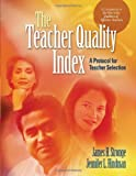 The Teacher Quality Index: A Protocol for Teacher Selection
