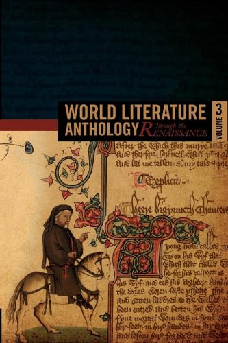World Literature Anthology: Through the Renaissance-Volume Three