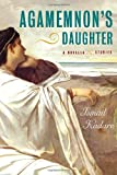 Agamemnon's Daughter (038566253X) by Kadare, Ismail