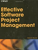 Effective Software Project Management (Wiley Desktop Editions)