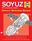 Soyuz Owners' Workshop Manual: 1967 onwards (all models) - An insight into Russia's flagship spacecraft, from Moon missions to the International Space Station
