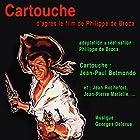Cartouche, d'après le film de Philippe de Broca Performance Auteur(s) :  auteur inconnu Narrateur(s) : Jean-Paul Belmondo, Jean Rochefort, Jean-Pierre Marielle
