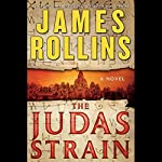 The Judas Strain: A Sigma Force Novel, Book 4 | James Rollins