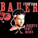 Nachts geht mehr Hörbuch von Stephan Bauer Gesprochen von: Stephan Bauer