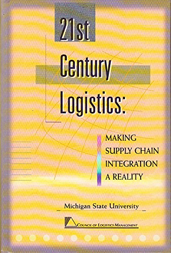 21st Century Logistics: Making Supply chain Integration a Reality