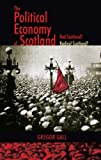 img - for The Political Economy of Scotland: Red Scotland? Radical Scotland? by Gregor Gall (2005-10-01) book / textbook / text book