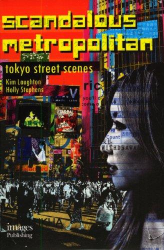 Scandalous Metropolitan: Tokyo Street Scenes