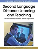 img - for Second Language Distance Learning and Teaching: Theoretical Perspectives and Didactic Ergonomics book / textbook / text book