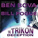 The Trikon Deception (       UNABRIDGED) by Ben Bova, Bill Pogue Narrated by Stefan Rudnicki