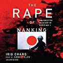 The Rape of Nanking Audiobook by Iris Chang Narrated by Anna Fields