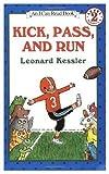 Kick, Pass, and Run (An I Can Read Book) (0060231602) by Kessler, Leonard P.