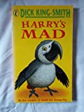 Harry's Mad (Puffin Story Books) (0140318976) by Dick King-Smith