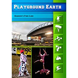 Playground Earth Danger's Fine Line