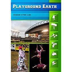 Playground Earth Danger's Fine Line