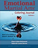 img - for Emotional Martial Arts Coloring Journal (Emotional Martial Arts Coloring Journals) (Volume 1) book / textbook / text book