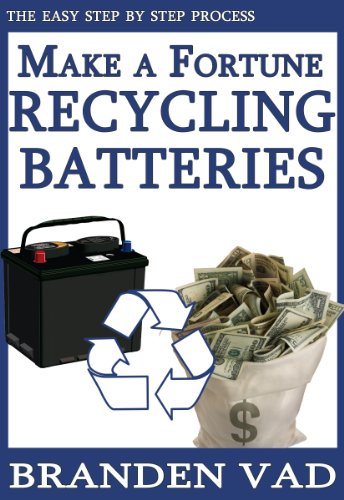 Make a Fortune Recycling Batteries (Make Money Recycling compare prices)