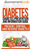 DIABETES: Diabetes Prevention and Information Guide: Prevent, Control, and Reverse Diabetes (Recipes, Recipe Books, Weight Loss, Diet Books for Women) ... Diet, Clean Eating Book 1) (English Edition)