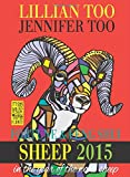 Lillian Too & Jennifer Too Fortune & Feng Shui 2015 Sheep