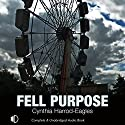 Fell Purpose Audiobook by Cynthia Harrod-Eagles Narrated by Terry Wale