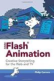 Adobe® Flash® Animation: Creative Storytelling For Web And TV
