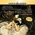 Feathers from My Nest: A Mother's Reflections (       UNABRIDGED) by Beth Moore Narrated by Beth Moore
