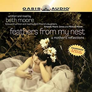 Feathers from My Nest: A Mother's Reflections | [Beth Moore]