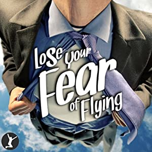 Lose Your Fear of Flying Audiobook