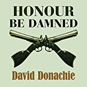 Honour be Damned | David Donachie