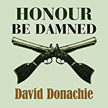Honour be Damned (       UNABRIDGED) by David Donachie Narrated by Gerry O'Brien