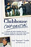 Luis Castillo Clubhouse Confidential: A Yankee Bat Boy's Insider Tale of Wild Nights, Gambling, and Good Times with Modern Baseball's Greatest Team